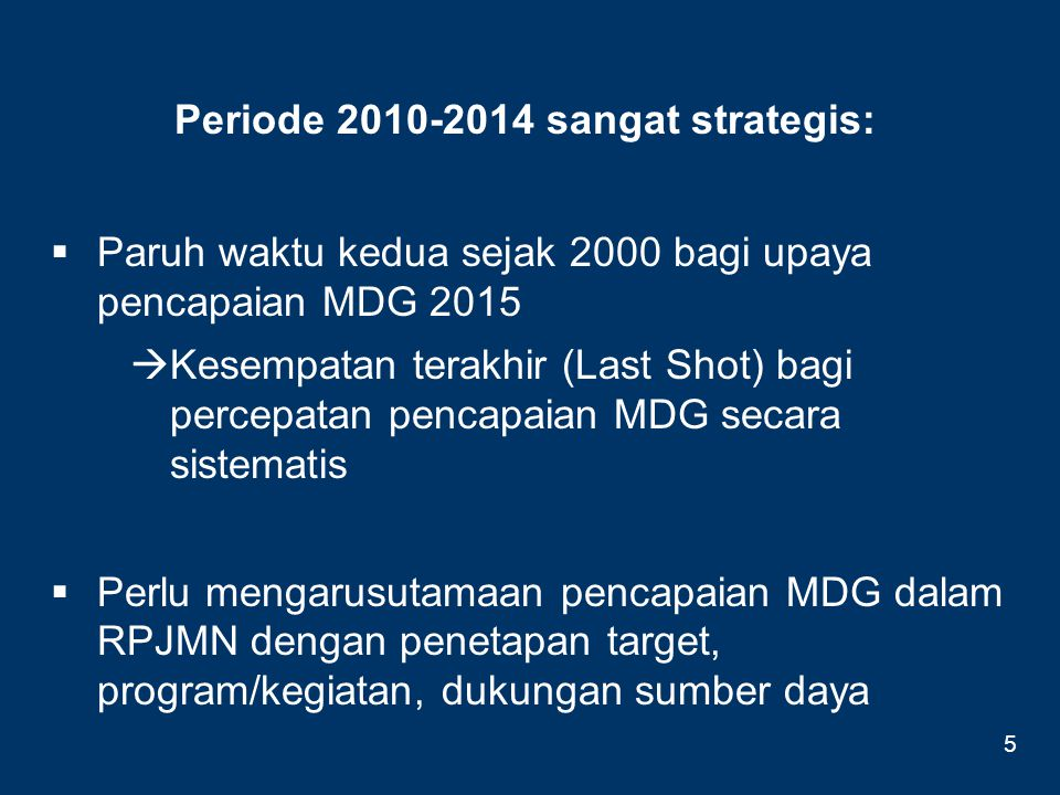 Periode 2010-2014 sangat strategis: