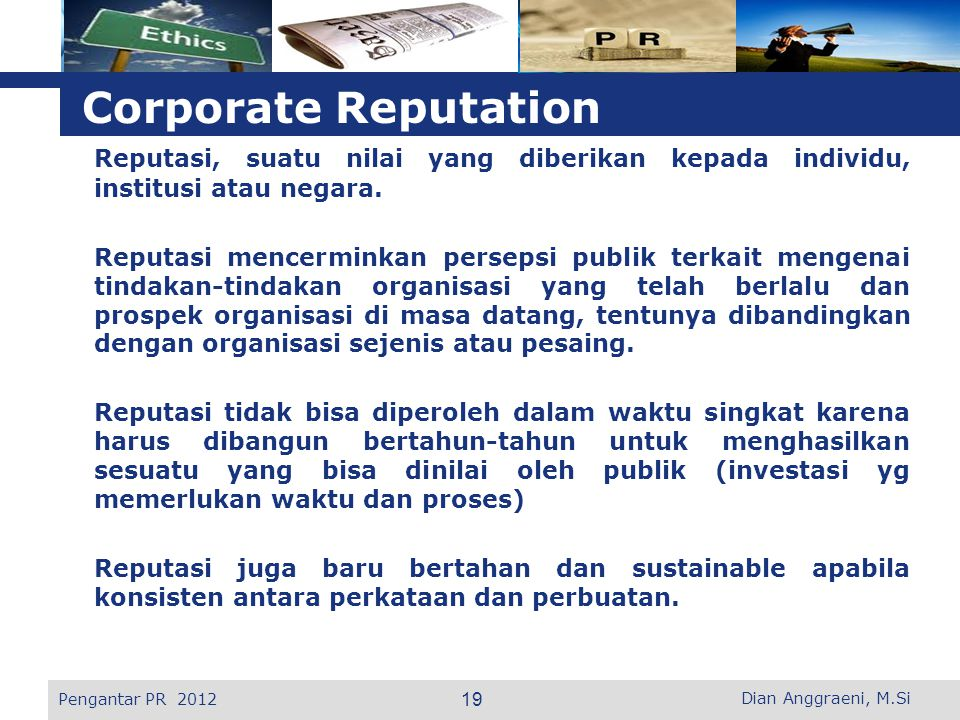Corporate Reputation Reputasi, suatu nilai yang diberikan kepada individu, institusi atau negara.