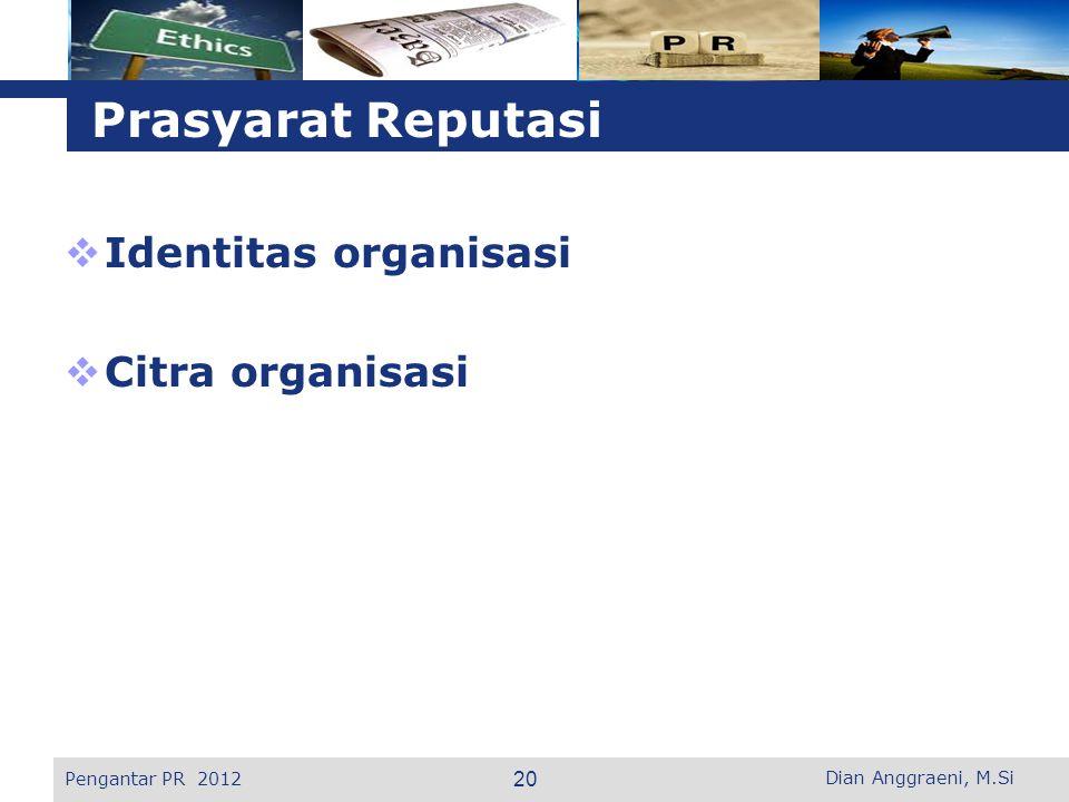 Prasyarat Reputasi Identitas organisasi Citra organisasi