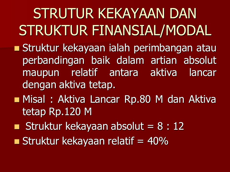 STRUTUR KEKAYAAN DAN STRUKTUR FINANSIAL/MODAL