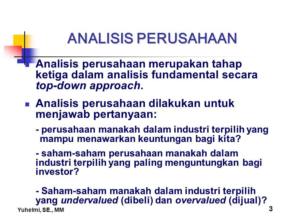 ANALISIS PERUSAHAAN Analisis perusahaan merupakan tahap ketiga dalam analisis fundamental secara top-down approach.