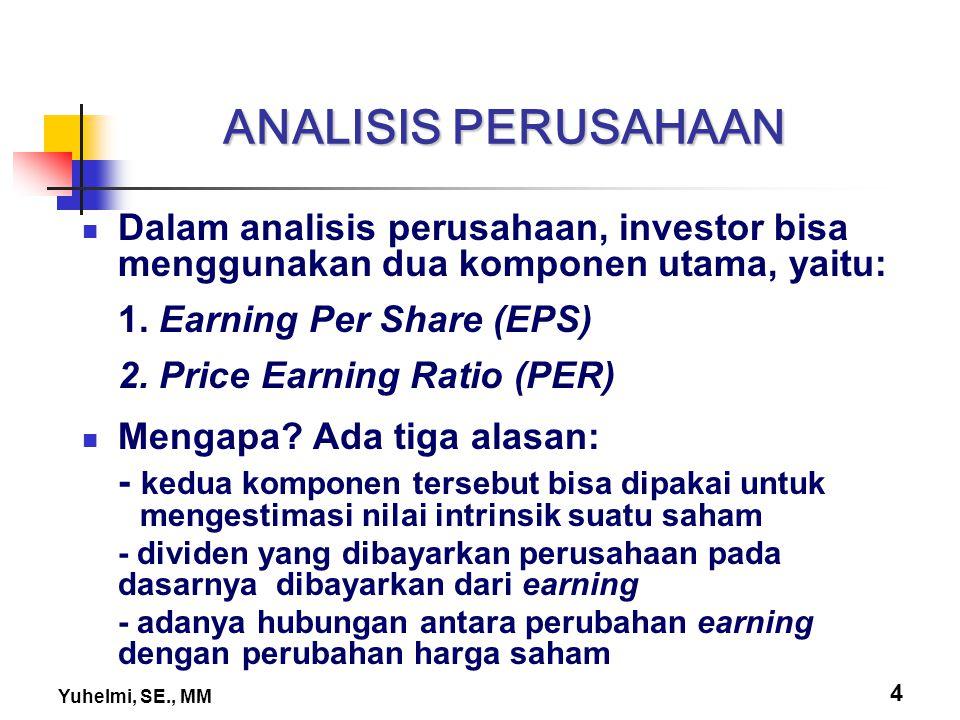 ANALISIS PERUSAHAAN Dalam analisis perusahaan, investor bisa menggunakan dua komponen utama, yaitu: