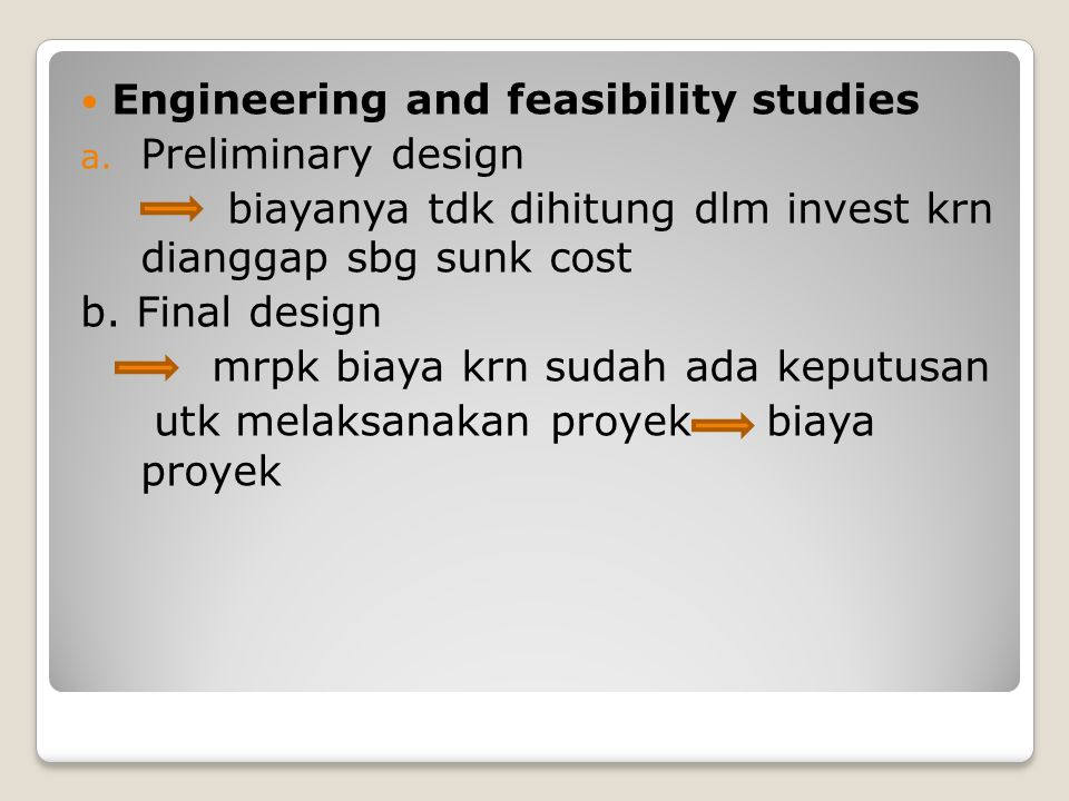 Engineering and feasibility studies