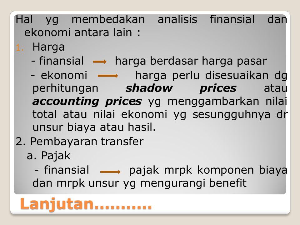 Hal yg membedakan analisis finansial dan ekonomi antara lain :
