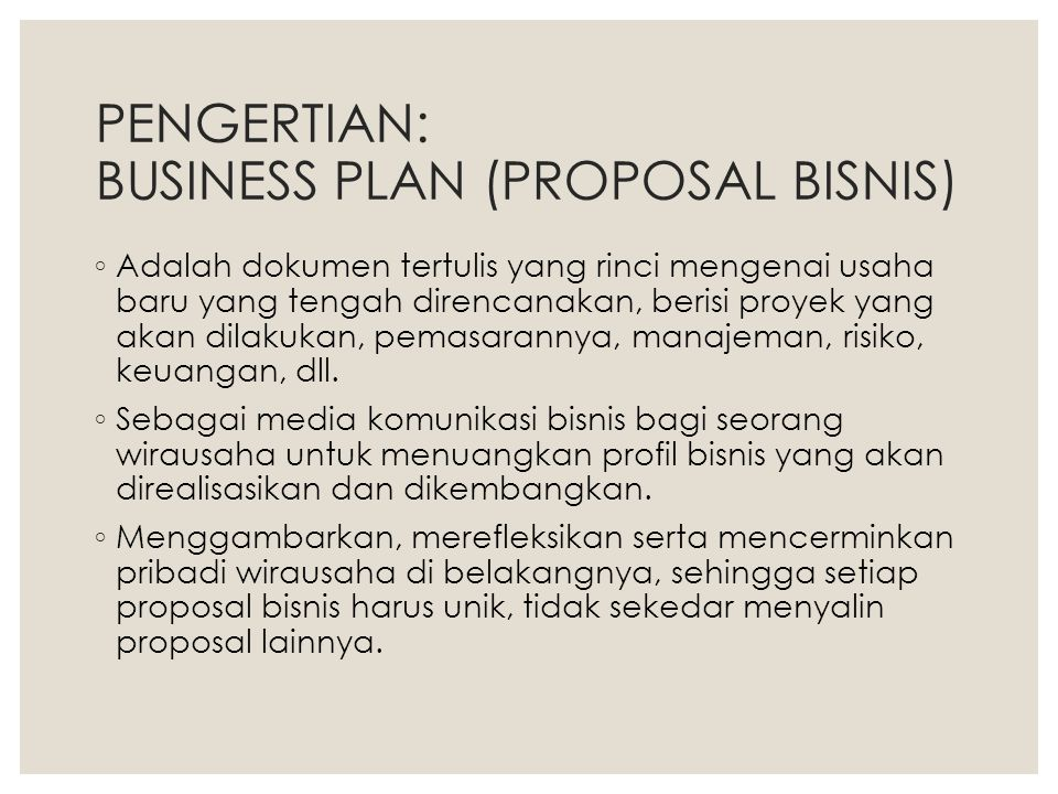 PENGERTIAN: BUSINESS PLAN (PROPOSAL BISNIS)