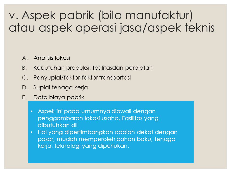 v. Aspek pabrik (bila manufaktur) atau aspek operasi jasa/aspek teknis