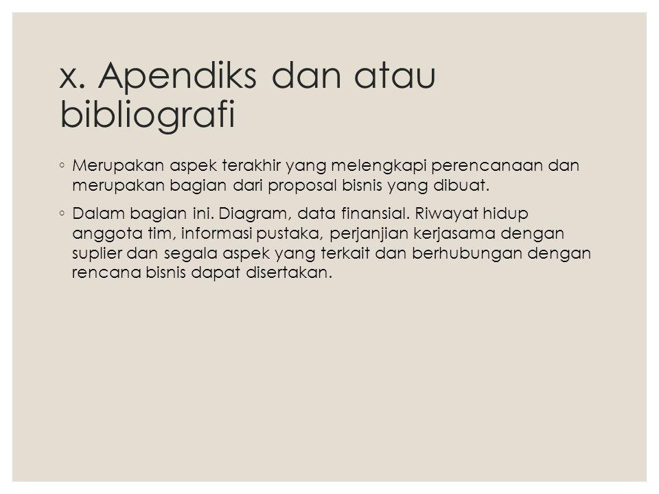 x. Apendiks dan atau bibliografi