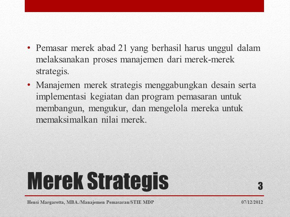 Pemasar merek abad 21 yang berhasil harus unggul dalam melaksanakan proses manajemen dari merek-merek strategis.