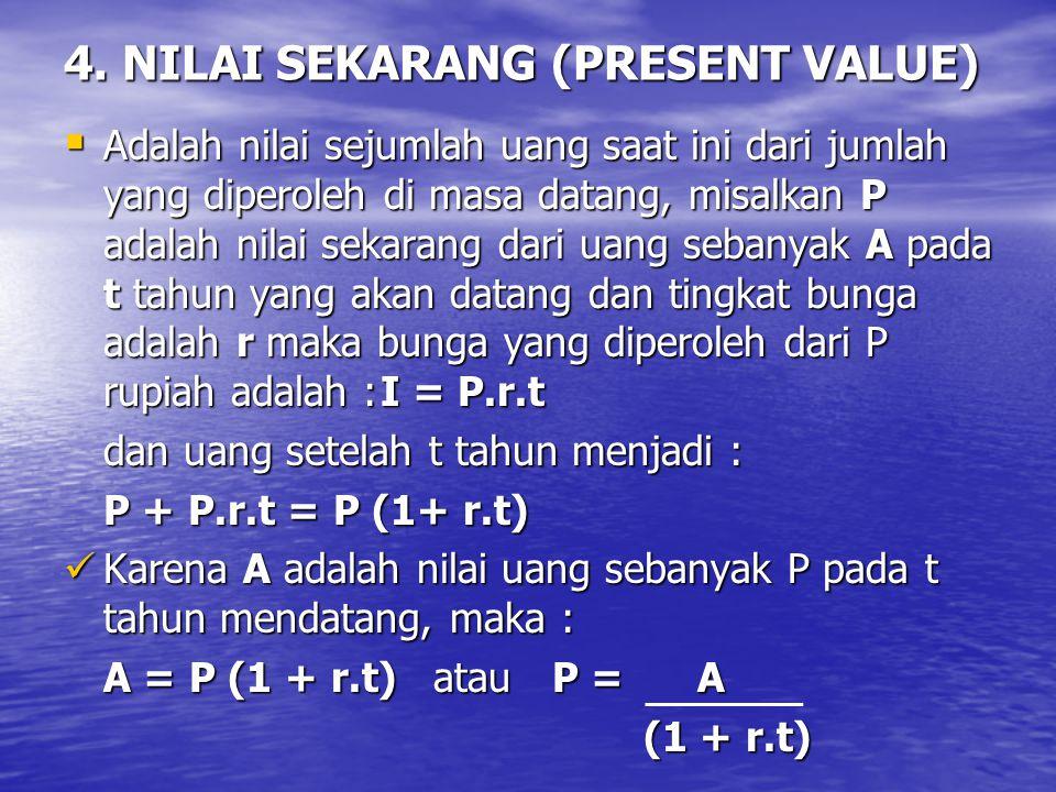 4. NILAI SEKARANG (PRESENT VALUE)