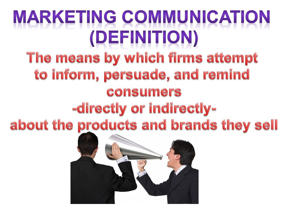 Marketing Communication (definition)