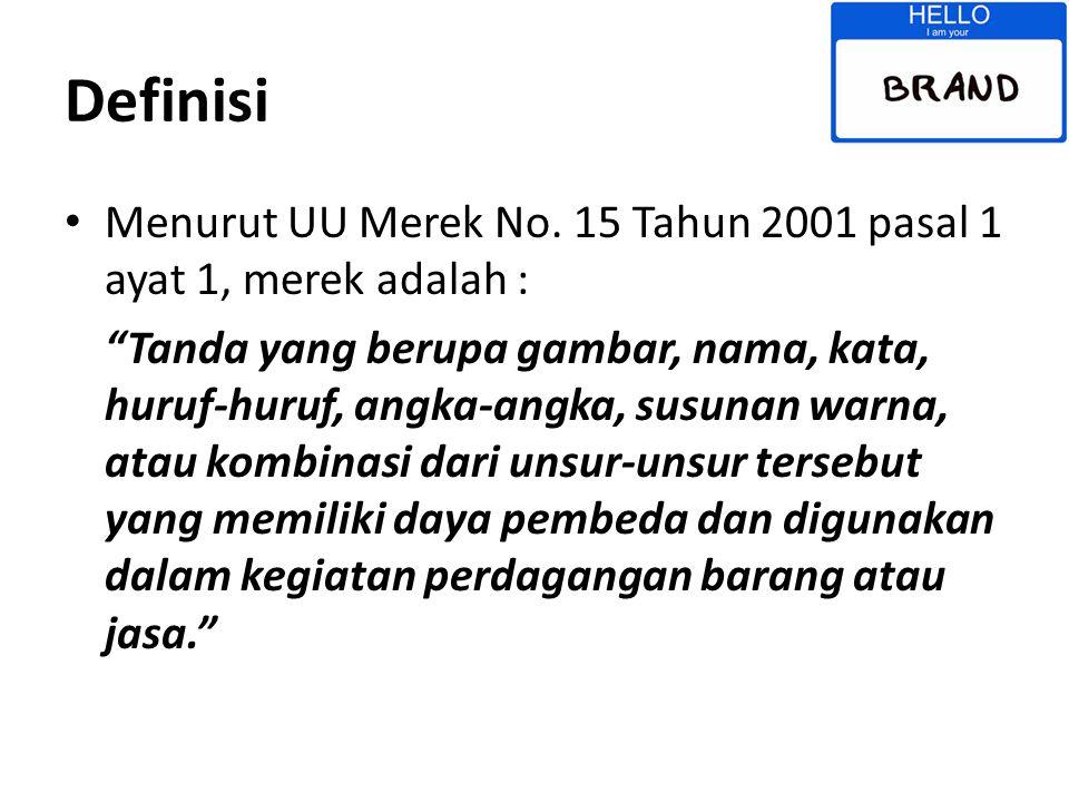 Definisi Menurut UU Merek No. 15 Tahun 2001 pasal 1 ayat 1, merek adalah :