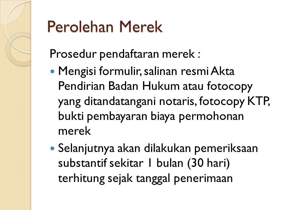 Perolehan Merek Prosedur pendaftaran merek :