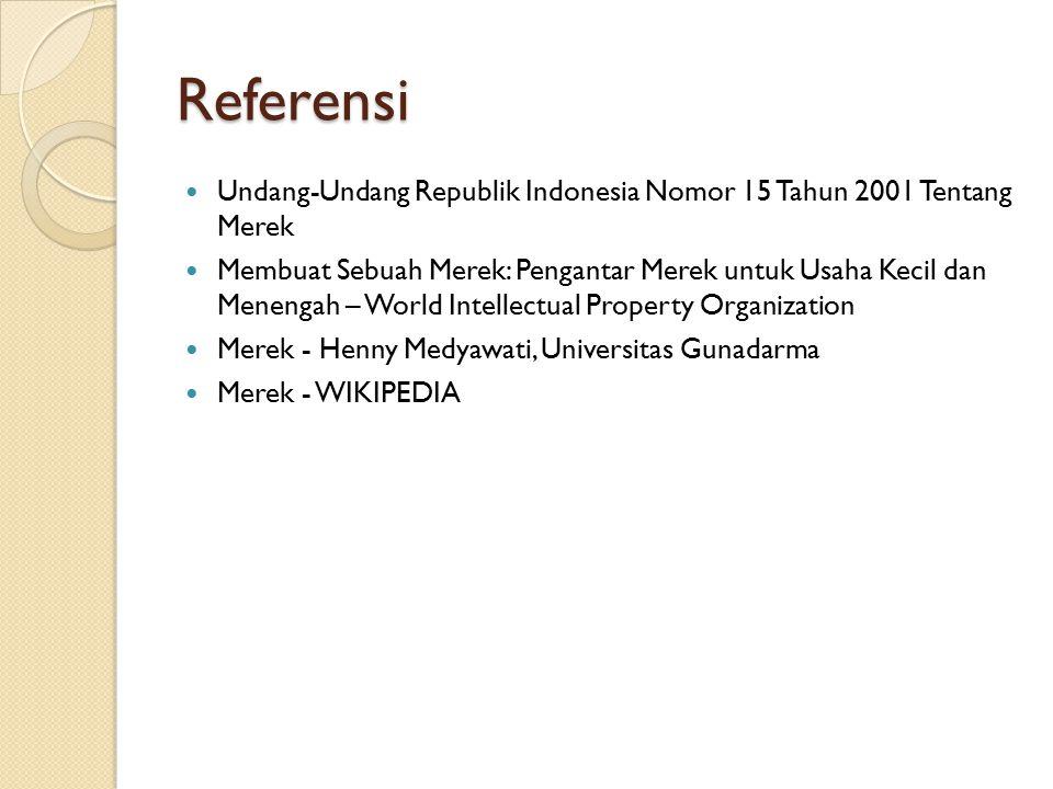 Referensi Undang-Undang Republik Indonesia Nomor 15 Tahun 2001 Tentang Merek.