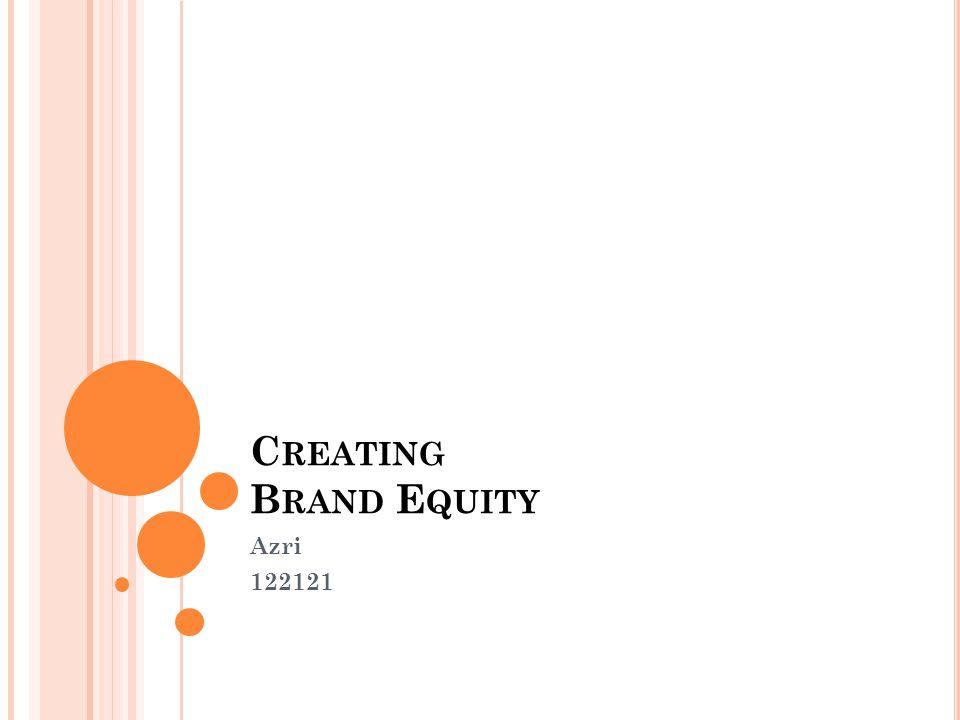Creating Brand Equity Azri 122121