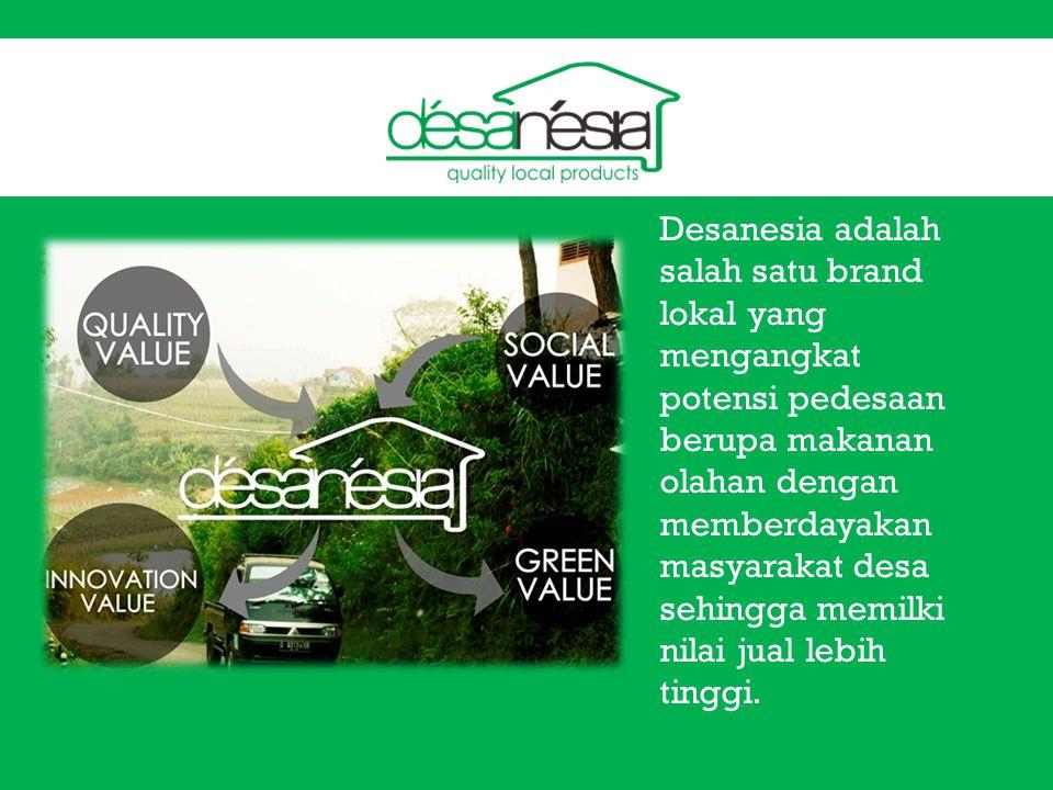 Desanesia adalah salah satu brand lokal yang mengangkat potensi pedesaan berupa makanan olahan dengan memberdayakan masyarakat desa sehingga memilki nilai jual lebih tinggi.
