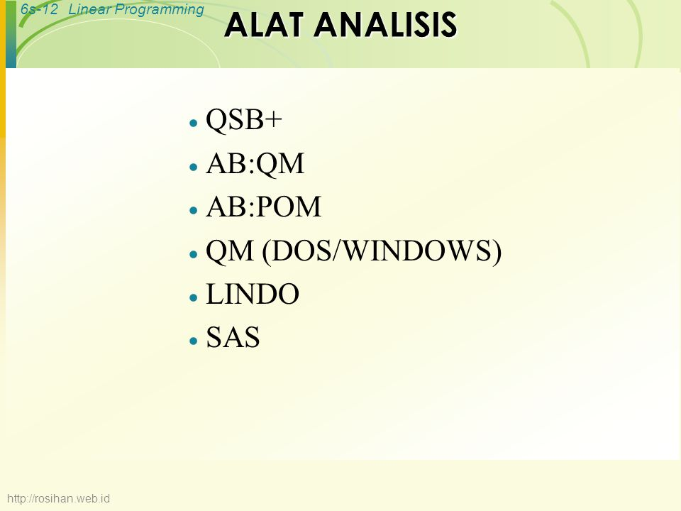 ALAT ANALISIS QSB+ AB:QM AB:POM QM (DOS/WINDOWS) LINDO SAS