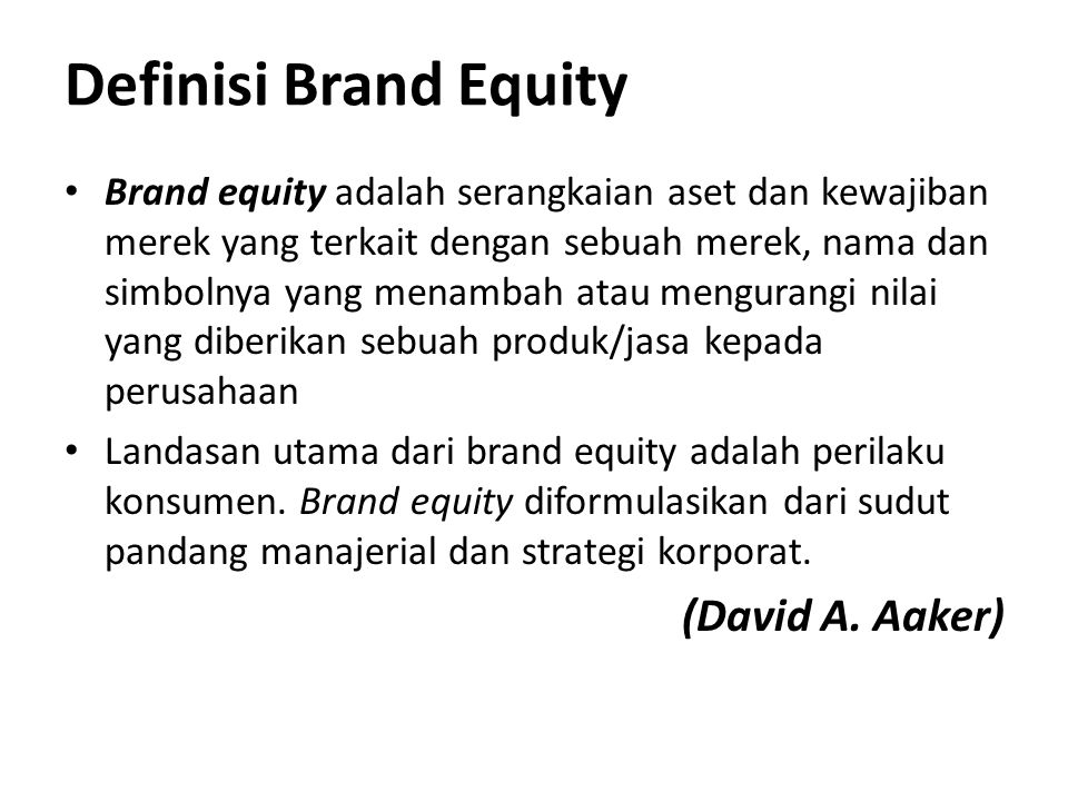 Definisi Brand Equity (David A. Aaker)