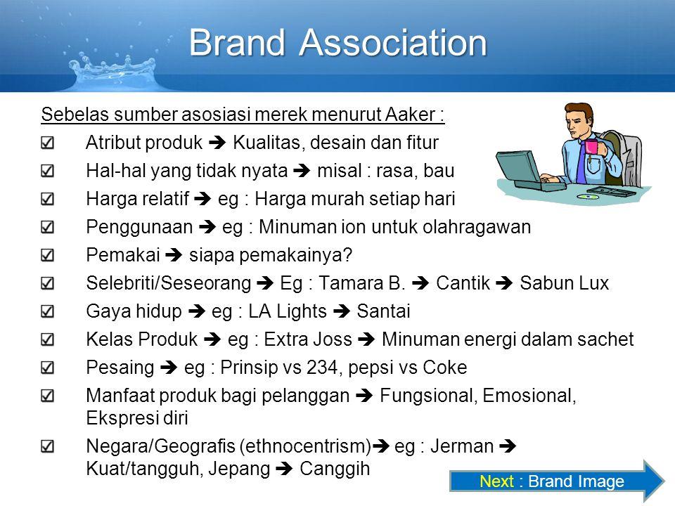 Brand Association Sebelas sumber asosiasi merek menurut Aaker :