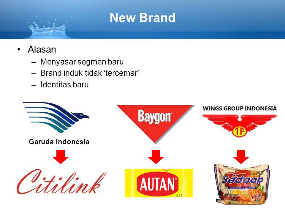 New Brand Alasan Menyasar segmen baru Brand induk tidak 'tercemar'