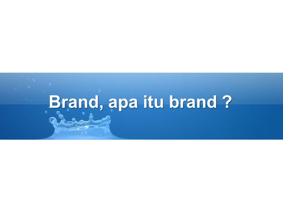 Brand, apa itu brand