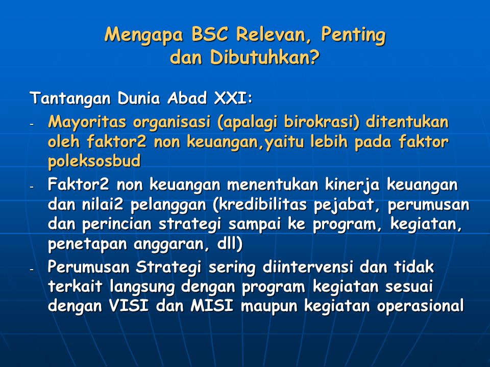 Mengapa BSC Relevan, Penting dan Dibutuhkan