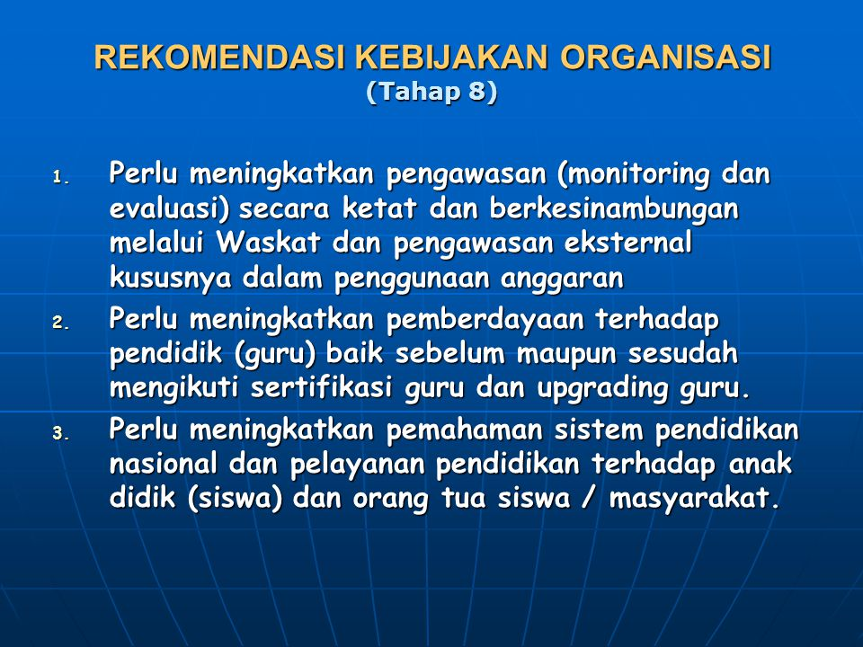 REKOMENDASI KEBIJAKAN ORGANISASI (Tahap 8)