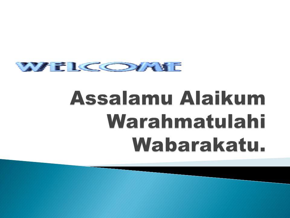 Assalamu Alaikum Warahmatulahi Wabarakatu.
