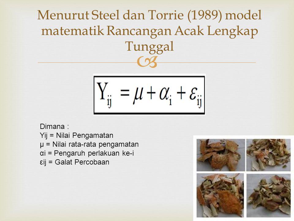 Menurut Steel dan Torrie (1989) model matematik Rancangan Acak Lengkap Tunggal