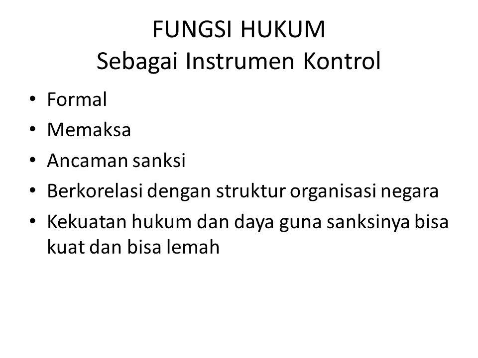 FUNGSI HUKUM Sebagai Instrumen Kontrol
