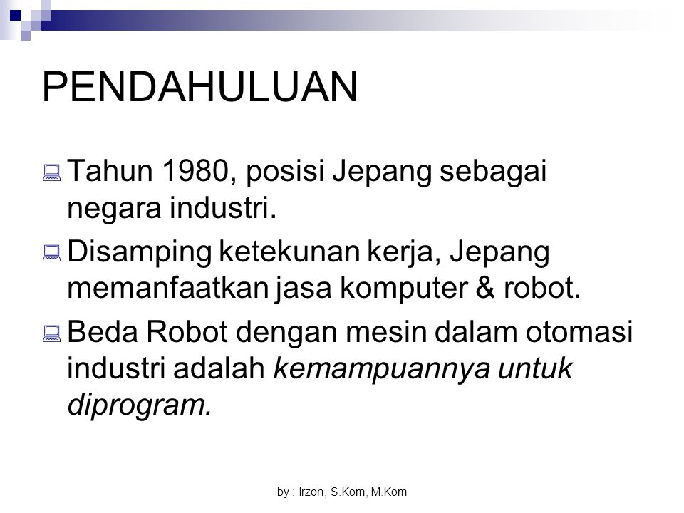 PENDAHULUAN Tahun 1980, posisi Jepang sebagai negara industri.