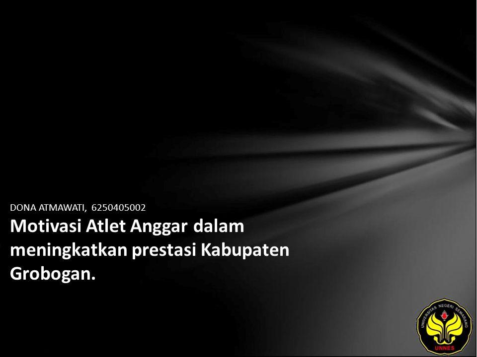 DONA ATMAWATI, 6250405002 Motivasi Atlet Anggar dalam meningkatkan prestasi Kabupaten Grobogan.
