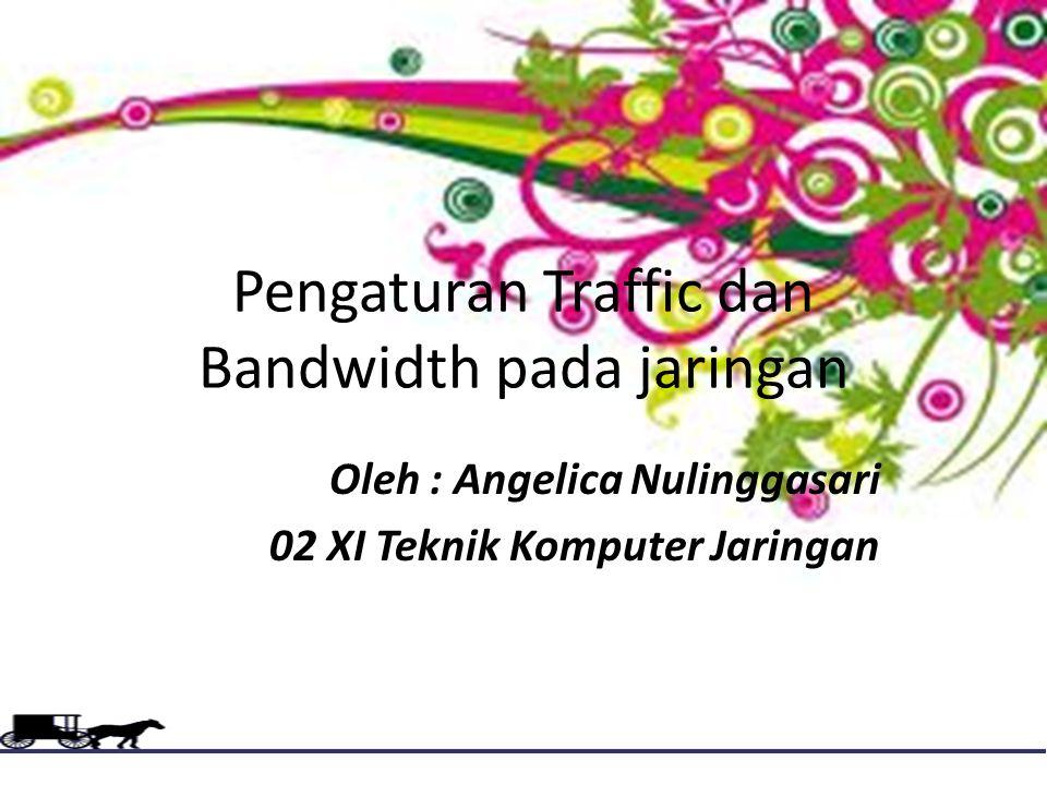 Pengaturan Traffic dan Bandwidth pada jaringan