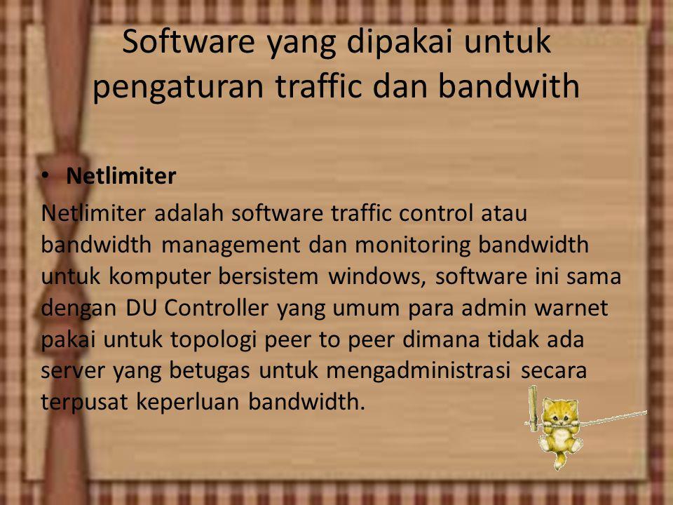Software yang dipakai untuk pengaturan traffic dan bandwith