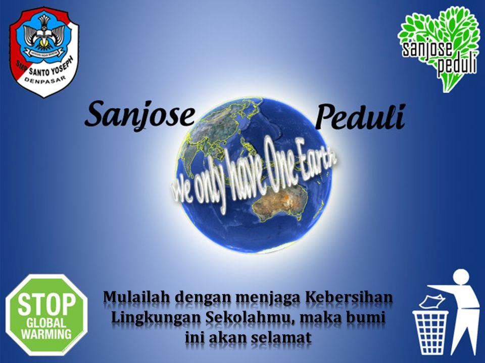 Mulailah dengan menjaga Kebersihan Lingkungan Sekolahmu, maka bumi ini akan selamat