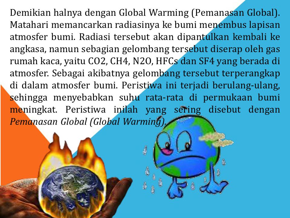 Demikian halnya dengan Global Warming (Pemanasan Global)