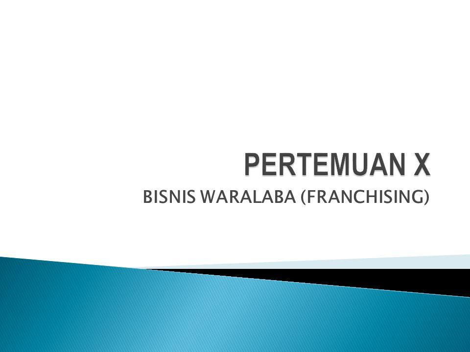 BISNIS WARALABA (FRANCHISING)