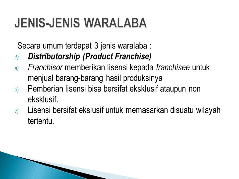 JENIS-JENIS WARALABA Secara umum terdapat 3 jenis waralaba :