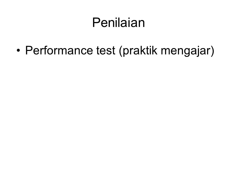 Penilaian Performance test (praktik mengajar)