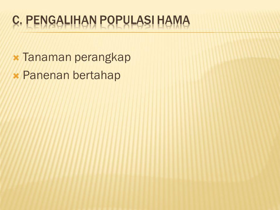 c. Pengalihan populasi hama
