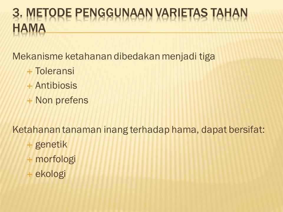 3. Metode penggunaan varietas tahan hama