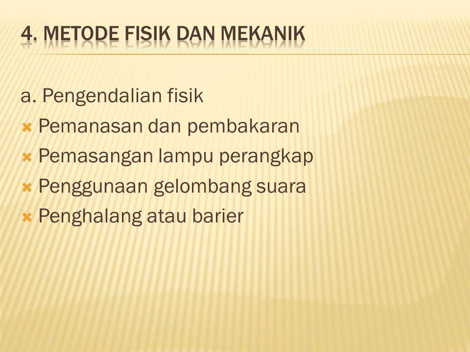 4. Metode fisik dan mekanik