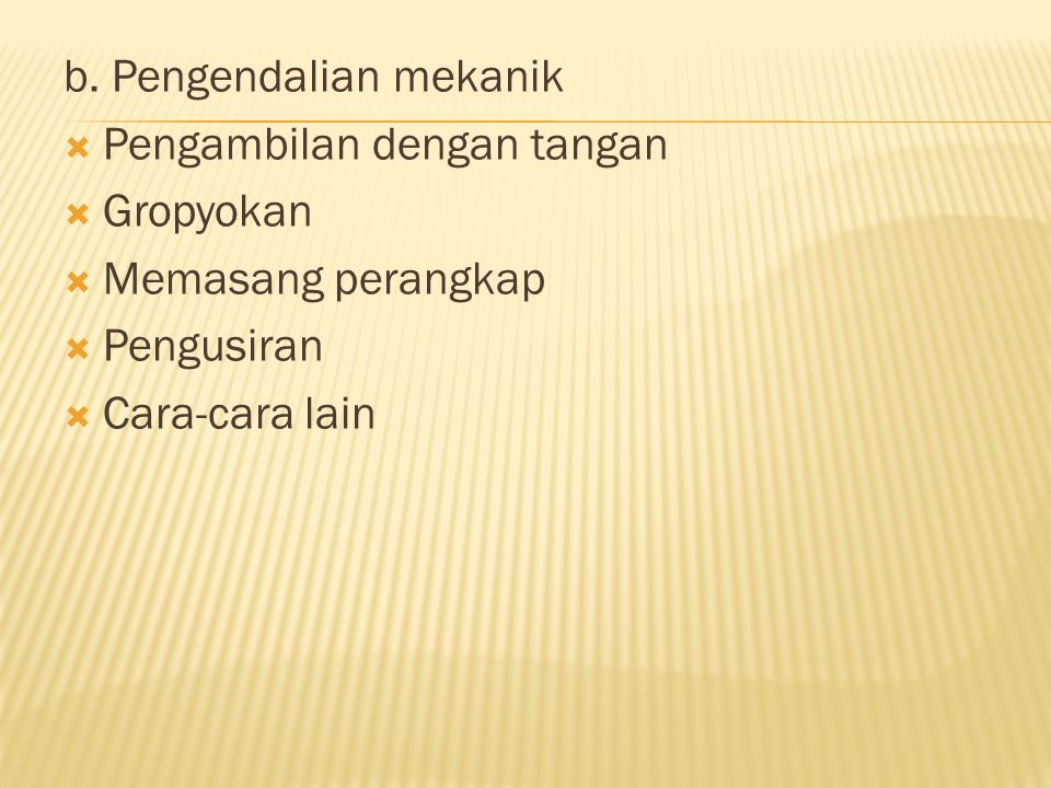 b. Pengendalian mekanik