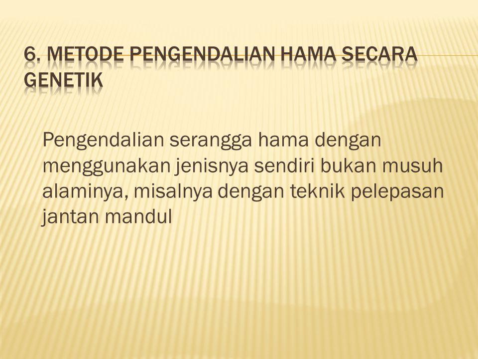 6. Metode pengendalian hama secara genetik