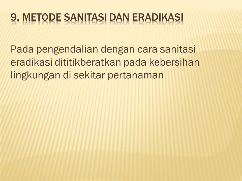 9. Metode sanitasi dan eradikasi