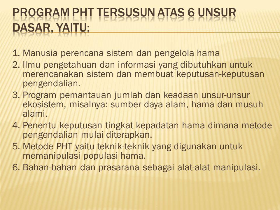Program PHT tersusun atas 6 unsur dasar, yaitu: