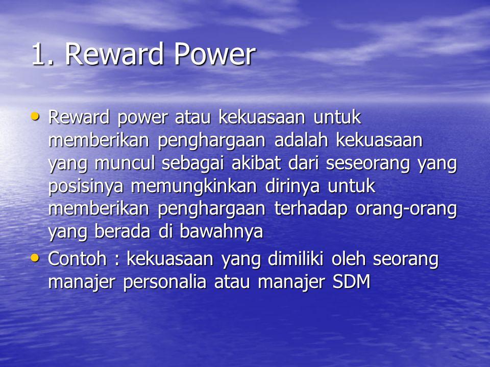 1. Reward Power