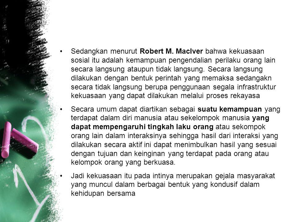 Sedangkan menurut Robert M