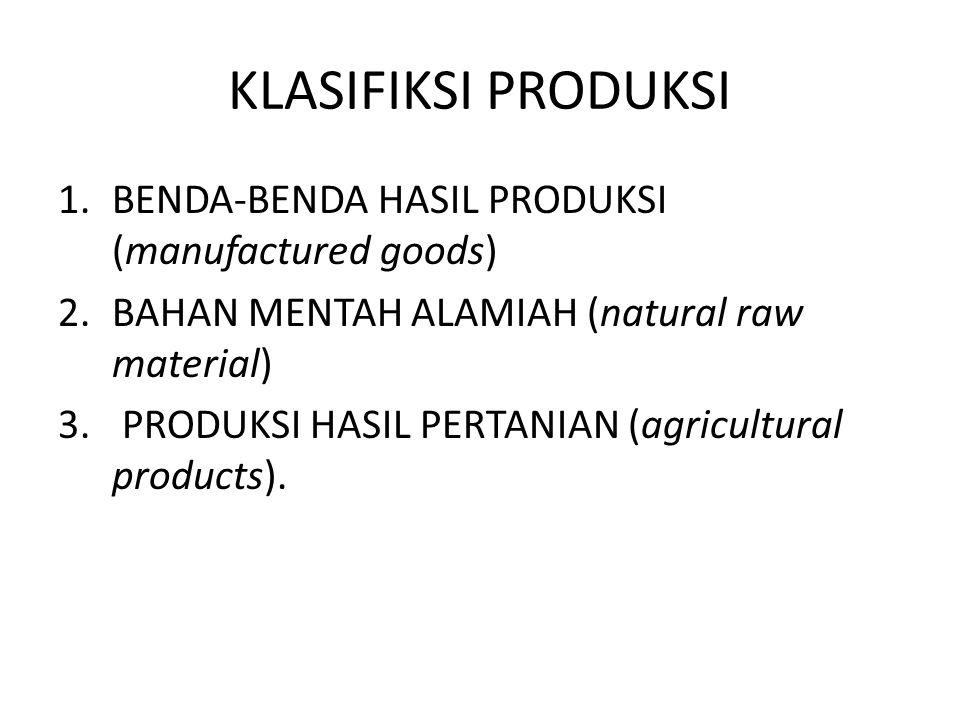 KLASIFIKSI PRODUKSI BENDA-BENDA HASIL PRODUKSI (manufactured goods)