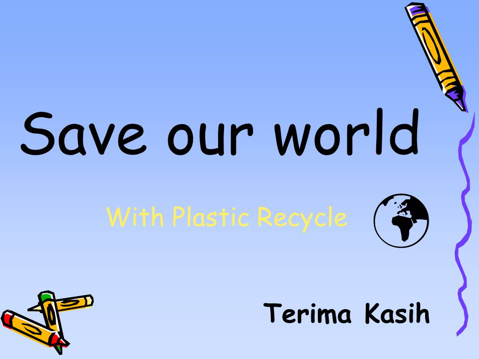 Save our world  Terima Kasih With Plastic Recycle