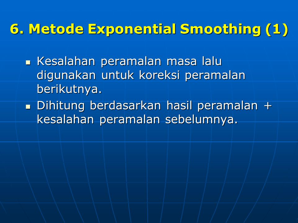 6. Metode Exponential Smoothing (1)